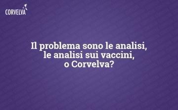 Les tests, les tests vaccinaux ou Corvelva sont-ils le problème?