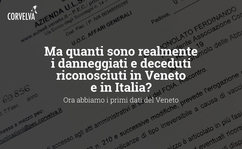 Pero, ¿cuántos de los dañados y fallecidos son realmente reconocidos en Véneto e Italia? Ahora tenemos los primeros datos de Veneto