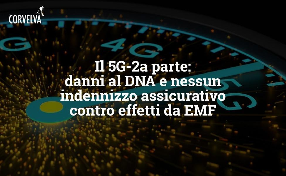 Der 5G-2a-Teil: DNA-Schaden und keine Versicherungsentschädigung gegen EMF-Effekte