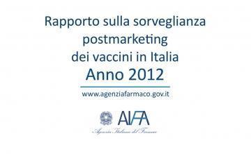 AIFA: 2012 Vaccine Report - Postmarketing surveillance in Italy