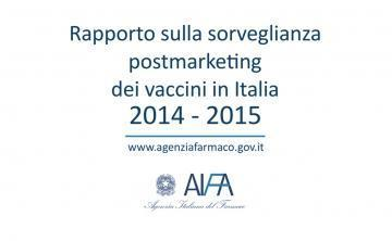 AIFA: Vaccine Report 2014-2015 - Postmarketing surveillance in Italy