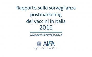 AIFA: 2016 Vaccine Report - Postmarketing surveillance in Italy
