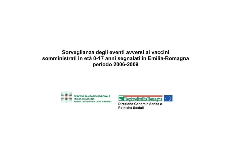 Überwachung von unerwünschten Ereignissen bei Impfstoffen im Alter von 0 bis 17 Jahren im Zeitraum 2006 bis 2009 in der Emilia-Romagna