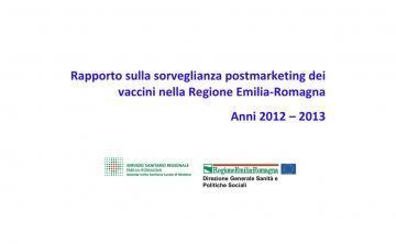 Report on postmarketing surveillance of vaccines in the Emilia-Romagna region from 2012 to 2013