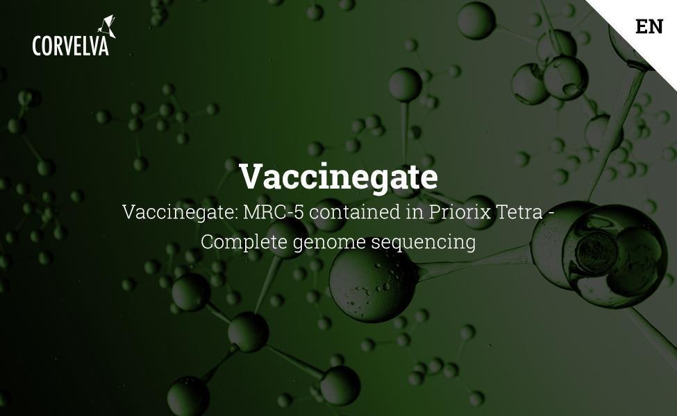Vaccinegate: MRC-5 contenu dans Priorix Tetra - Séquençage complet du génome