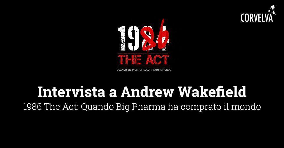 Unveröffentlichtes Interview mit Andrew Wakefield für Corvelva